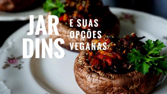 9ad9b5542f7 16 Opções Veganas nos Jardins e outras coisas que você precisa conhecer!